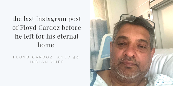 Floyd Cardoz lost his life to the virus after he admitted himself in March 17 2020 to a hospital in New Jersey, US
