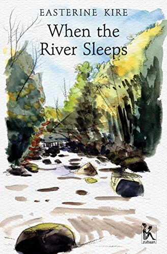 When the River Sleeps by Kire Easterine